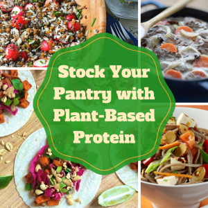 Stock Your Pantry with Plant-Based Protein